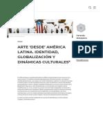 ARTE 'DESDE' AMÉRICA LATINA. IDENTIDAD, GLOBALIZACIÓN Y DINÁMICAS CULTURALES_ _ Artishock Revista