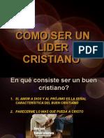 Como Ser Un Lider Cristiano.