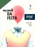 Alexandre Soares Silva - A Alma Da Festa - Realejo Livros & Edições