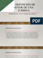DEFINICION DE ROTOR DE UNA TURBINA- ALCA PERALTA ANTONY ANDREW