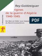Aux origines de la guerre d'Algérie, 1940-1945 - Annie Rey-Goldzeiguer