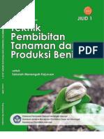 Teknik Pembibitan Tanaman Dan Produksi Benih Jilid 1