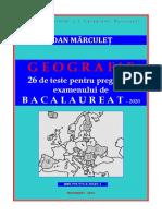 """Geografie. 26 de Teste Pentru Pregătirea Examenului de Bacalaureat - 2020, Ioan MĂRCULEȚ, Colegiul Naţional """"I.L. Caragiale"""", IsBN 978-973!0!30649-1, București, 2019, 83 Pag."""