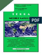 """Terra – Mediile Naturale (Aspecte Fizico-geografice), Prof. Dr. Ioan Mărculeţ (Coord.), IsBN 978-973!0!34655-8, Colegiul Naţional """"I. L. Caragiale"""", Bucureşti, 100 Pag."""