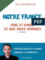 Notre France. Dire et aimer ce que nous sommes (R. Glucksmann. Allary Éditions, 2016)