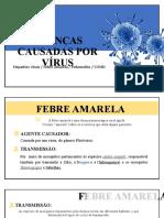 Aula 05 Doenças Causadas por virus  COVID,  Hepatites virais,  Febre Amarela,  Poliomeite