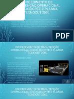 PROCEDIMENTO DE MANUTENÇÃO OPERACIONAL CNC Oxicorte e Plasma