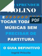 eBook - Guia Definitivo - Como Aprender Violino e Tocar Todas as Músicas Sem Precisar de Partitura