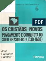 Os Cristãos Novos - Povoamento e Conquista do Solo Brasileiro  - José Gonçalves Salvador