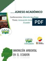 Innovación Ambiental en el Ecuador - MARCELA AGUIÑAGA