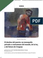 El destino del puerto un monopolio privado a contramano del mundo, de la ley, y del futuro de Uruguay | la diaria | Uruguay