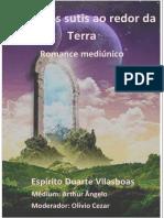 Os Planos Sutis Ao Redor Da Terra - Romance Mediúnico - Médium Arthur Ângelo