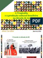 A tropicália e a produção cultural brasileira na déca de 60