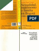 Urrego.Sexualidad MAtrimonio y Familia en Bogotá 1880-1930