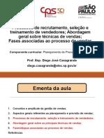 Aula 5 - Processos de recrutamento, seleção e treinamento de vendedores; Abordagem geral sobre técnicas de vendas