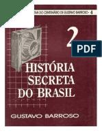 Gustavo Barroso - História Secreta do Brasil v2