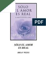 Brian Weiss Solo El Amor Es Real