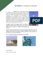 A Estátua da Liberdade é um monumento localizado na entrada do Porto de Nova Iorque desde 28 de Outubro de 1886
