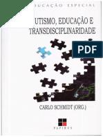 Autismo, Educação e Transdisciplinaridade by Carlo Schmidt (Org.) (Z-lib.org)