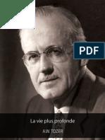 A. W. Tozer_La Vie Plus Profonde - EBOOK
