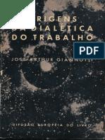 Origens Da Dialética Do Trabalho - José Arthur Giannotti