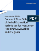 Coherent Time Difference of Arrival Estimation Techniques for Frequency Hopping GSM Mobile Radio Signals by Alexander Gerald Götz (Z-lib.org)
