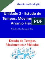 Unidade 2 - Estudo de Tempos, Movimentos e Arranjo Físico