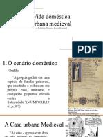 Seminário 2 - Vida doméstica urbana medieval