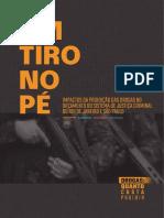 Relatório UM TIRO NO PÉ- Impactos da proibição das drogas no orçamento do sistema de justiça criminal do RJ e SP