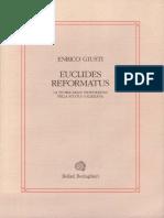 (Studi e Testi Di Storia Della Matematica 1) Giusti Enrico - Euclides Reformatus. La Teoria Delle Proporzioni Nella Scuola Galileiana-Bollati Boringhieri (1993)