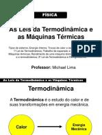 As leis da Termodinâmica e as Máquinas Térmicas