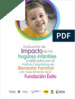 Evaluación Impacto de los Hogares Infantiles Cualificados por el Instituto Colombiano de Bienestar Familiar con mejoramiento de la Fundación Éxito