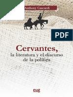 ANTHONY CASCARDI - CERVANTES, LA LITERATURA Y EL DISCURSO DE LA POLITICA