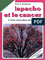 Jurasunas Serge - Le Lapacho Et Le Cancer L'Arbre Miraculeux Des Incas