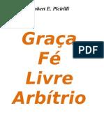 Robert E. Picirilli - Graça, Fé, Livre Arbítrio