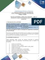 Guia de actividades y Rúbrica de evaluación - Fase 3- Construir la caja de herramientas para la gestión de proyectos