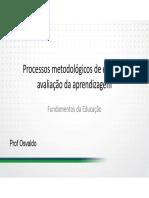 Processos Metodologicos e Avaliacao Da Aprendizagem Videoaula 22
