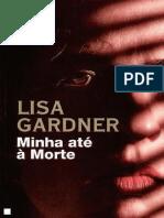 Lisa Gardner - Minha Até a Morte