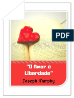 Joseph Murphy - O amor é a Liberdade