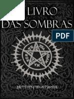 O Livro das sombras Feitiços, Runas, Bênçãos e Maldições_Brittany Nightshade