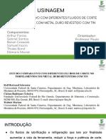 USINAGEM - ESTUDO COMPARATIVO COM DIFERENTES FLUIDOS DE CORTE NO TORNEAMENTO COM METAL DURO REVESTIDO COM TIN