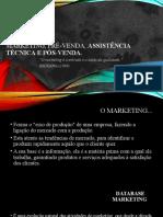 Marketing, pré-venda, assistência técnica e pós-venda