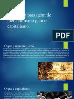 2. Passagem Do Mercantilismo Para o Capitalismo