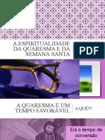 A Espiritualidade da quaresma e da semana santa