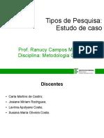 Seminário Sobre Tipos de Pesquisa_ Estudo de Caso - Carla_Josiane_Lavínia_Susana