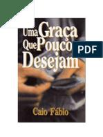 Caio Fábio - Uma Graça que Poucos Desejam