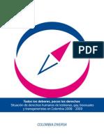 """Presentación """"Todos los deberes, pocos los derechos"""" . Situación de derechos humanos de personas LGBT - Colombia 2008-2009"""