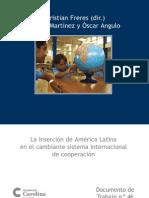 LA INSERCIÓN DE AMÉRICA LATINA EN EL CAMBIANTE SISTEMA INTERNACIONAL DE COOPERACIÓN