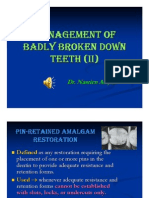 Management of Badly Broken Down Teeth II