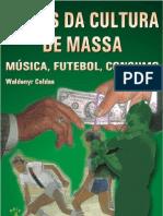 Temas da Cultura de Massa - Música, Futebol, Consumo